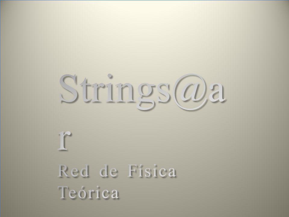Strings@ar Red de Física Teórica Strings@ar Red de Física Teórica Luis Fernando Alday, Gerardo Aldazábal, Mauricio Bellini, Marcelo A.