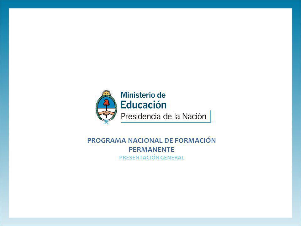 PROGRAMA NACIONAL DE FORMACIÓN PERMANENTE PRESENTACIÓN GENERAL