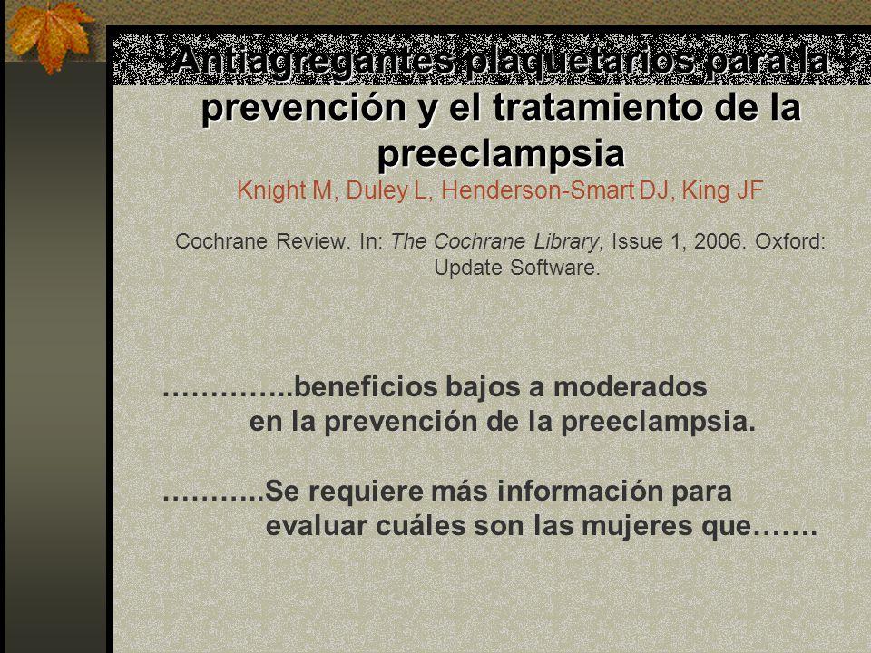 Antiagregantes plaquetarios para la prevención y el tratamiento de la preeclampsia Antiagregantes plaquetarios para la prevención y el tratamiento de