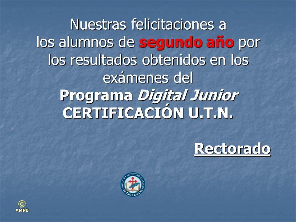 Nuestras felicitaciones a los alumnos de segundo año por los resultados obtenidos en los exámenes del Programa Digital Junior CERTIFICACIÓN U.T.N.
