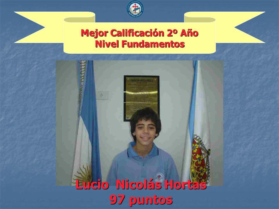Mejor Calificación 2º Año Nivel Fundamentos Lucio Nicolás Hortas 97 puntos