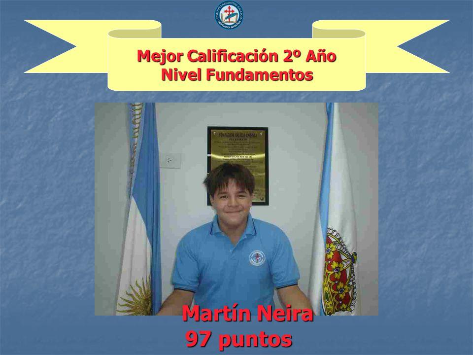 Mejor Calificación 2º Año Nivel Fundamentos Martín Neira 97 puntos