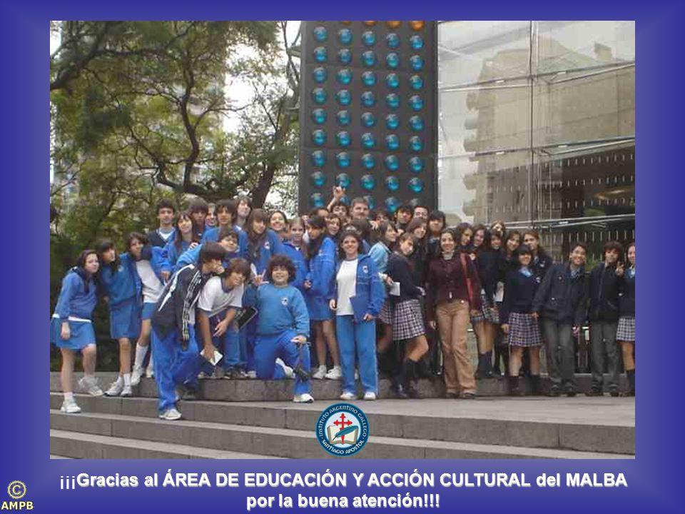 Gracias al ÁREA DE EDUCACIÓN Y ACCIÓN CULTURAL del MALBA ¡¡¡Gracias al ÁREA DE EDUCACIÓN Y ACCIÓN CULTURAL del MALBA por la buena atención!!!