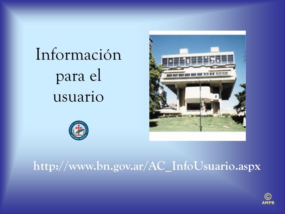 Información para el usuario http://www.bn.gov.ar/AC_InfoUsuario.aspx