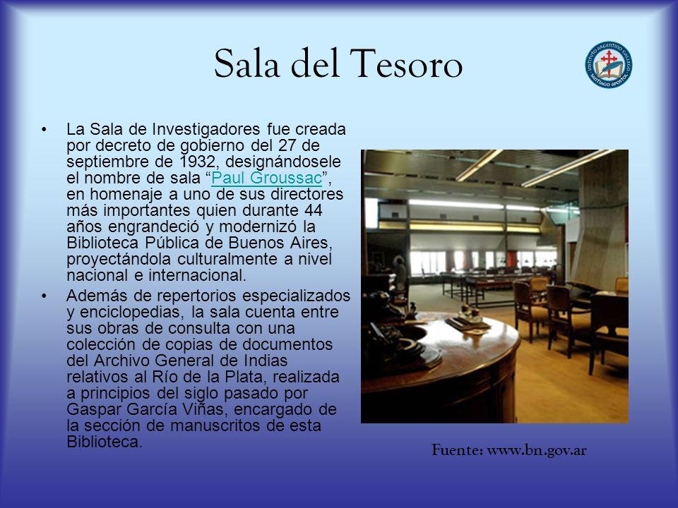 Sala del Tesoro La Sala de Investigadores fue creada por decreto de gobierno del 27 de septiembre de 1932, designándosele el nombre de sala Paul Grous