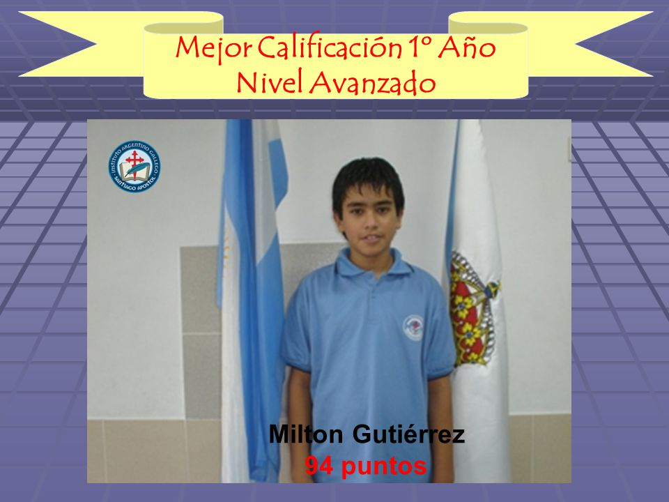 Mejor Calificación 1º Año Nivel Avanzado Milton Gutiérrez 94 puntos