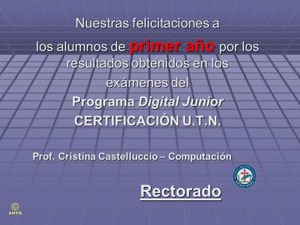 Nuestras felicitaciones a los alumnos de primer año por los resultados obtenidos en los exámenes del Programa Digital Junior CERTIFICACIÓN U.T.N.