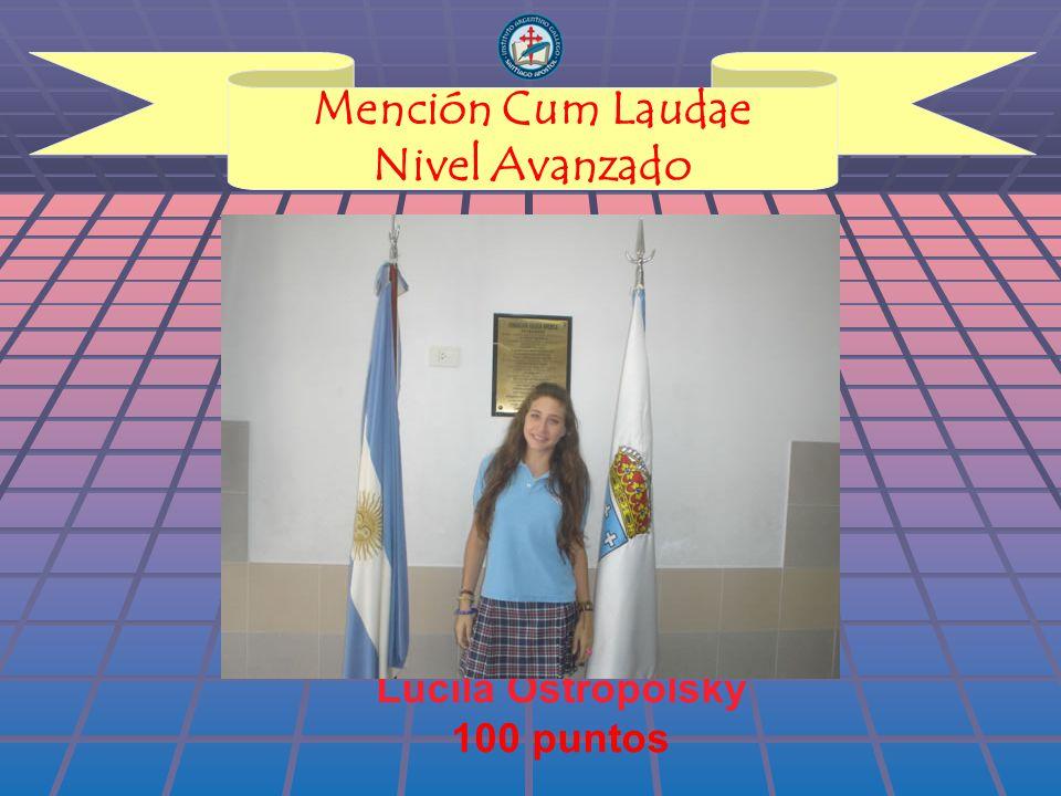 Mención Cum Laudae Nivel Avanzado Lucila Ostropolsky 100 puntos