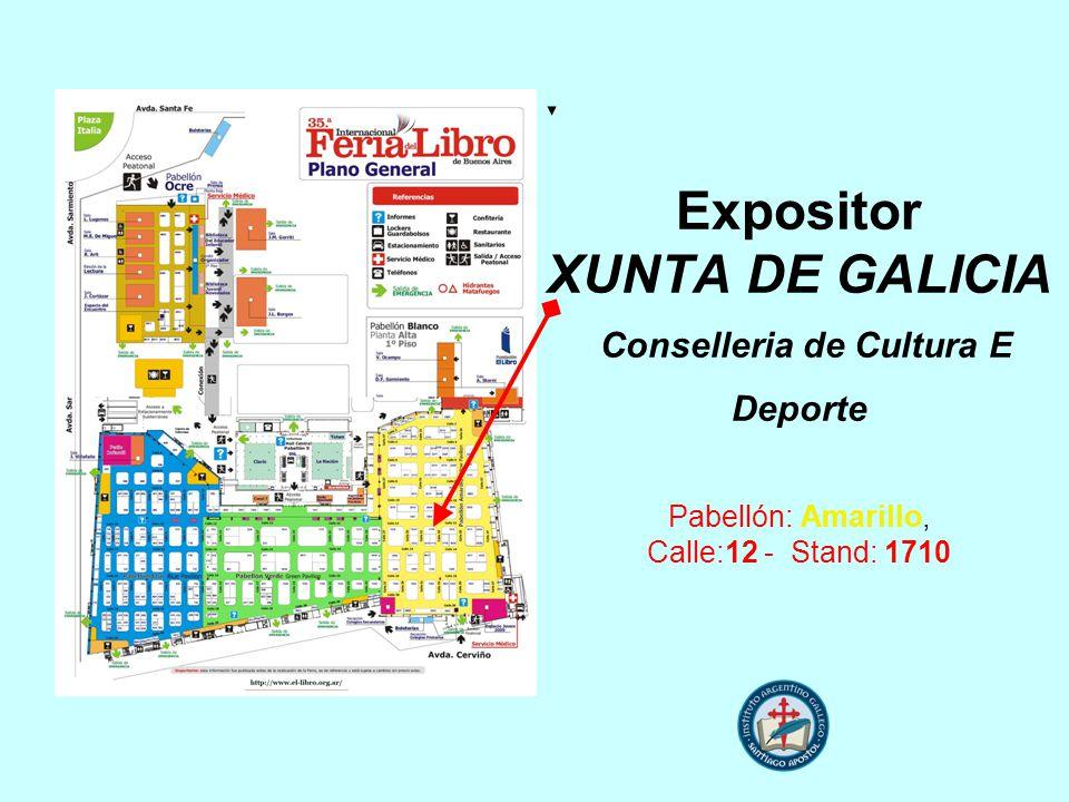 Expositor XUNTA DE GALICIA Conselleria de Cultura E Deporte Pabellón: Amarillo, Calle:12 - Stand: 1710