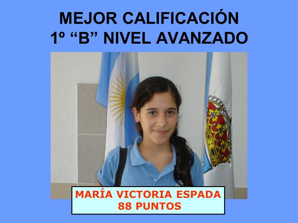 MEJOR CALIFICACIÓN 1º B NIVEL AVANZADO MARÍA VICTORIA ESPADA 88 PUNTOS