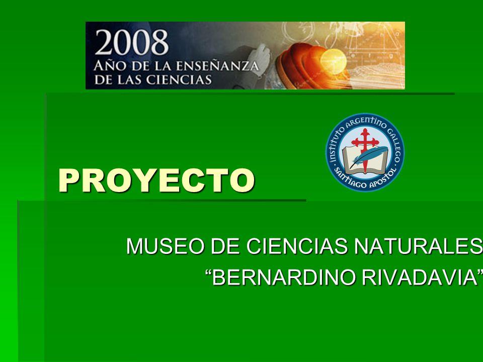 PROYECTO MUSEO DE CIENCIAS NATURALES BERNARDINO RIVADAVIA