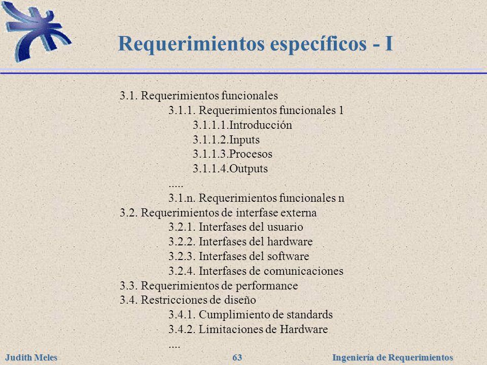 Ingeniería de Requerimientos Judith Meles 63 Requerimientos específicos - I 3.1. Requerimientos funcionales 3.1.1. Requerimientos funcionales 1 3.1.1.
