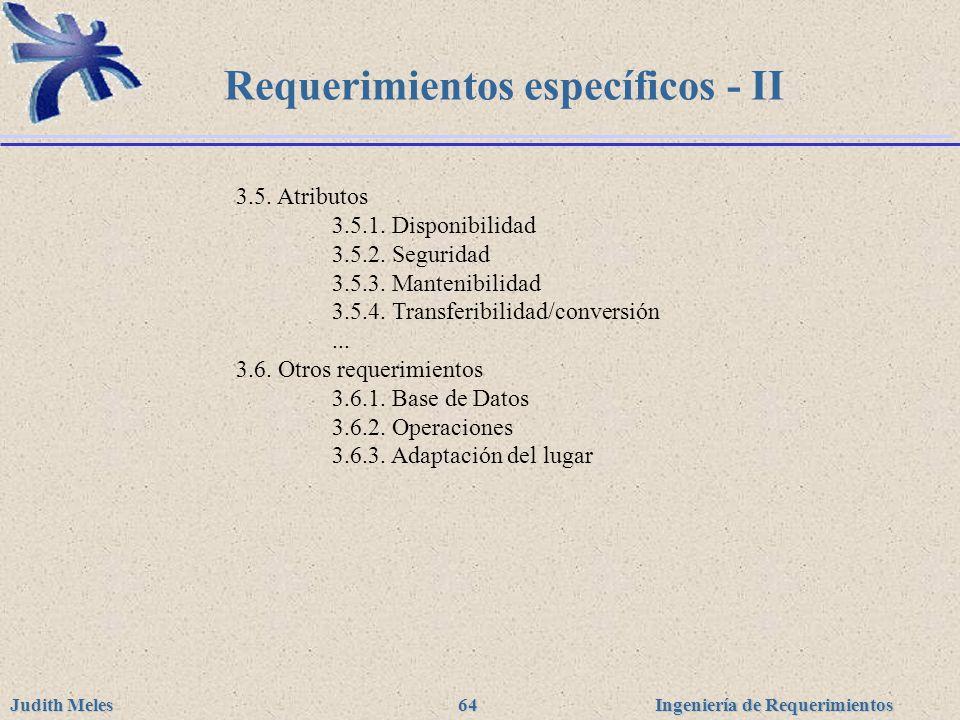 Ingeniería de Requerimientos Judith Meles 64 Requerimientos específicos - II 3.5. Atributos 3.5.1. Disponibilidad 3.5.2. Seguridad 3.5.3. Mantenibilid