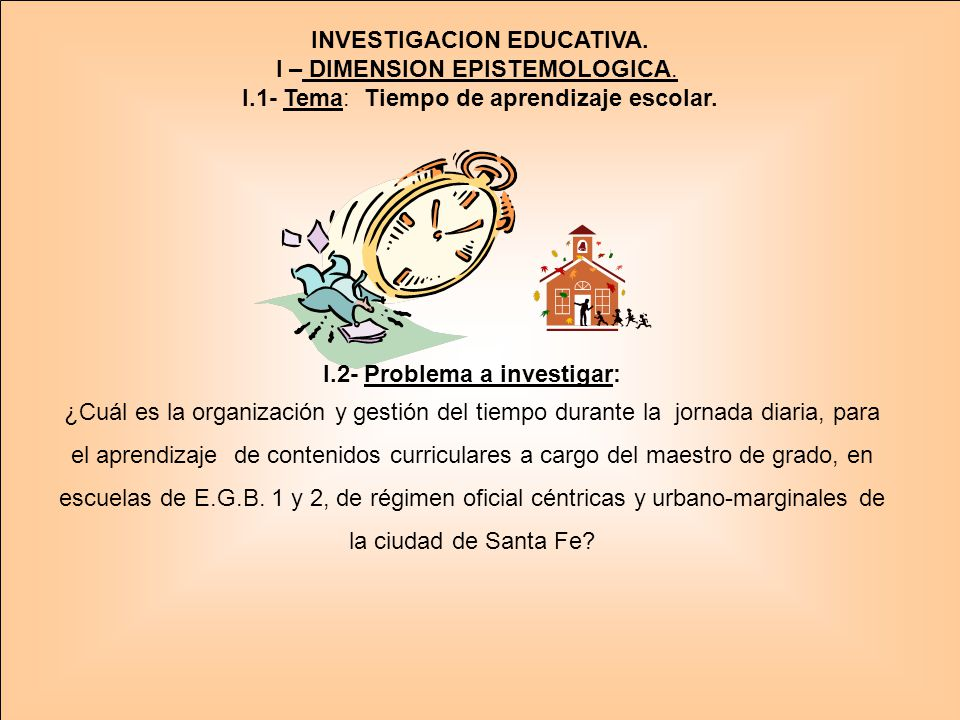 INVESTIGACION EDUCATIVA.I – DIMENSION EPISTEMOLOGICA.