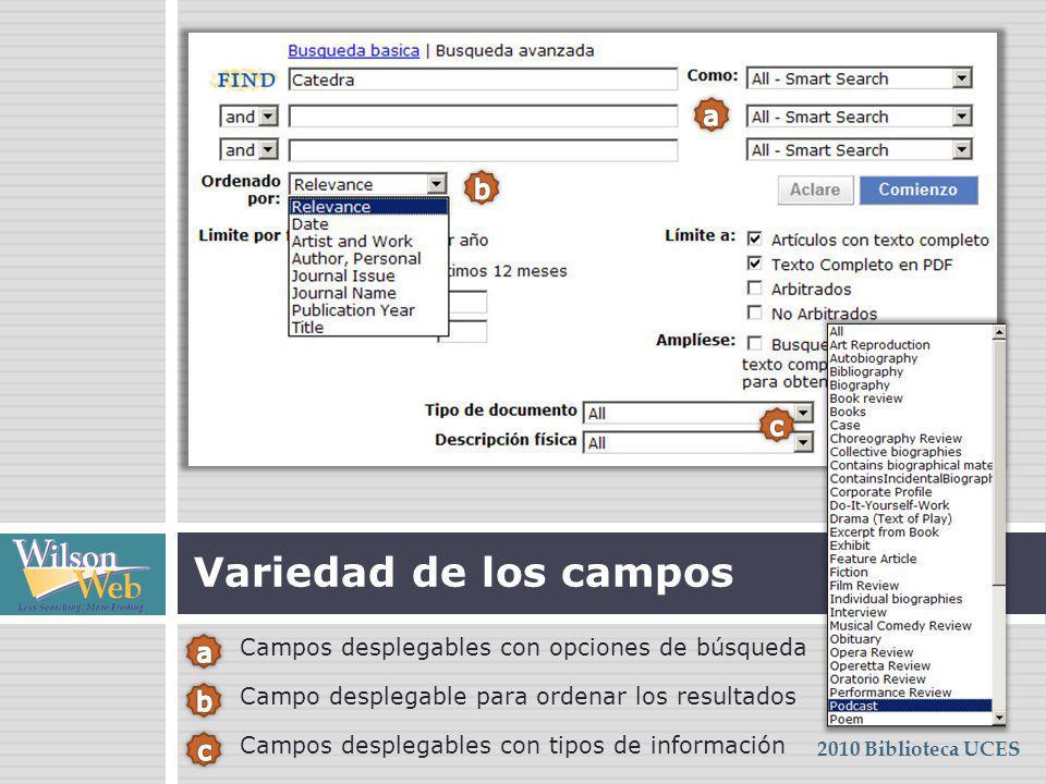 Campos desplegables con opciones de búsqueda Variedad de los campos 2010 Biblioteca UCES Campo desplegable para ordenar los resultados Campos desplega
