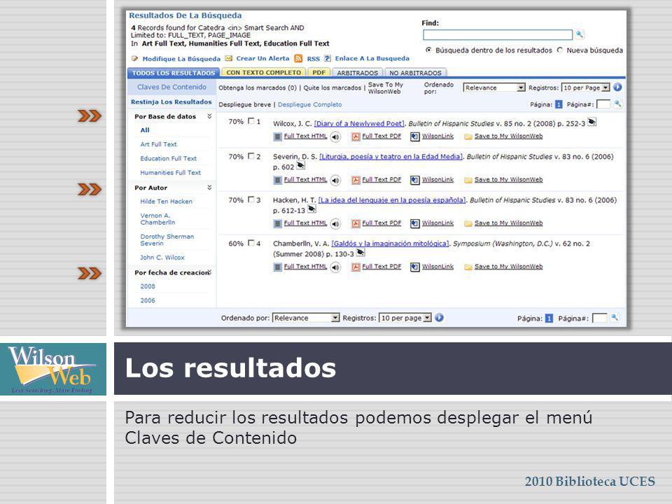 Para reducir los resultados podemos desplegar el menú Claves de Contenido Los resultados 2010 Biblioteca UCES