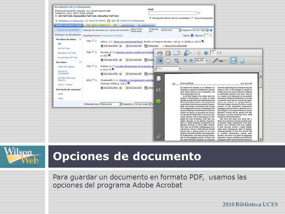 Para guardar un documento en formato PDF, usamos las opciones del programa Adobe Acrobat Opciones de documento 2010 Biblioteca UCES