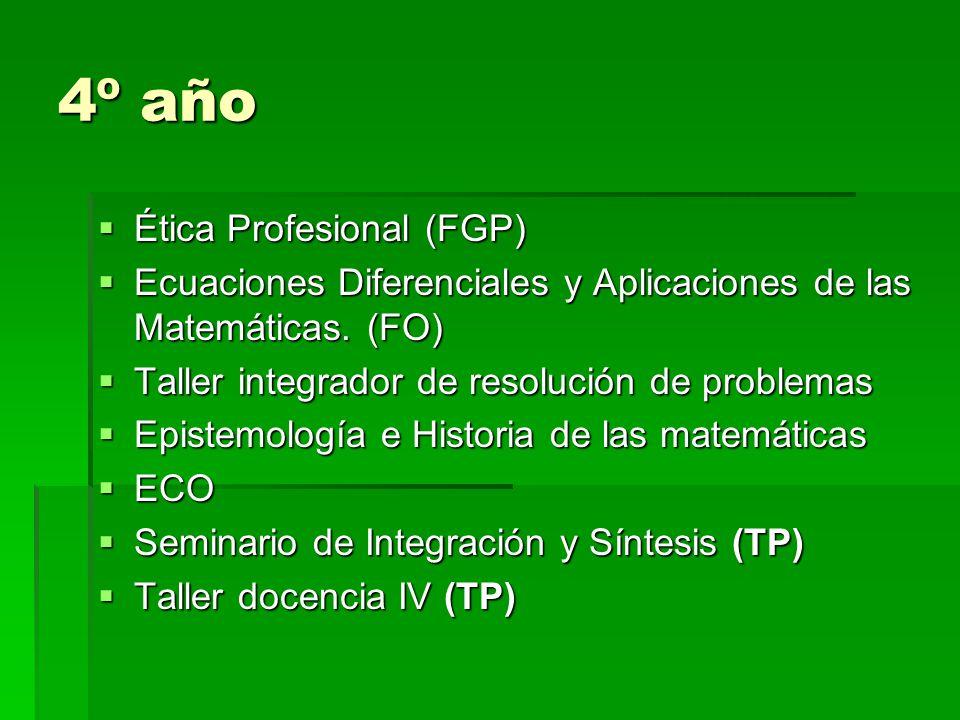 4º año Ética Profesional (FGP) Ética Profesional (FGP) Ecuaciones Diferenciales y Aplicaciones de las Matemáticas. (FO) Ecuaciones Diferenciales y Apl