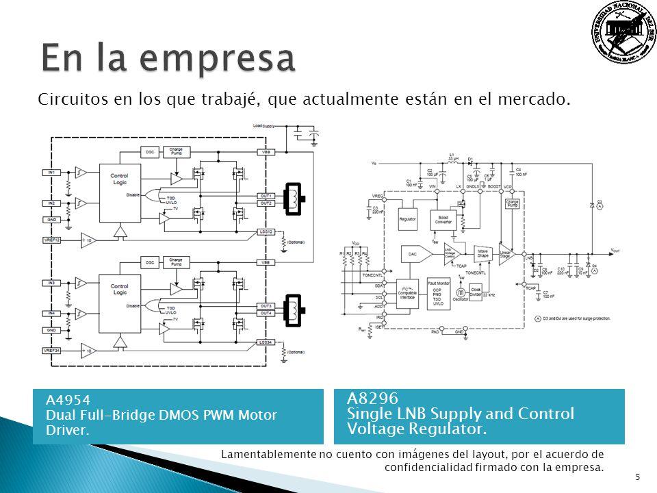 A4954 Dual Full-Bridge DMOS PWM Motor Driver. A8296 Single LNB Supply and Control Voltage Regulator. 5 Lamentablemente no cuento con imágenes del layo