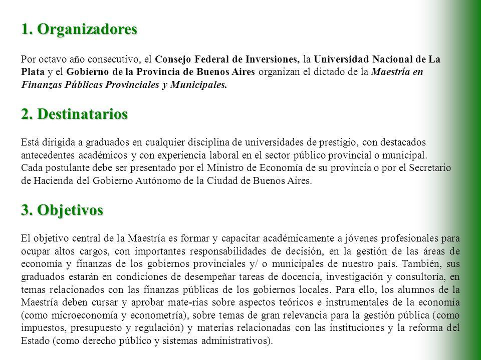 1. Organizadores Por octavo año consecutivo, el Consejo Federal de Inversiones, la Universidad Nacional de La Plata y el Gobierno de la Provincia de B