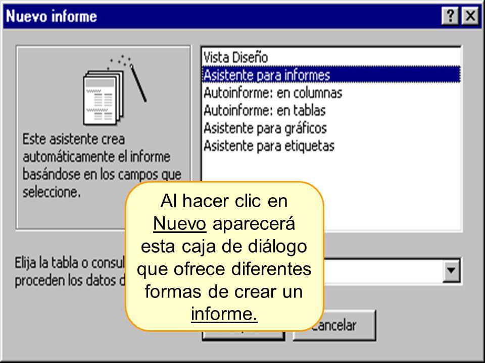 Al hacer clic en Nuevo aparecerá esta caja de diálogo que ofrece diferentes formas de crear un informe.