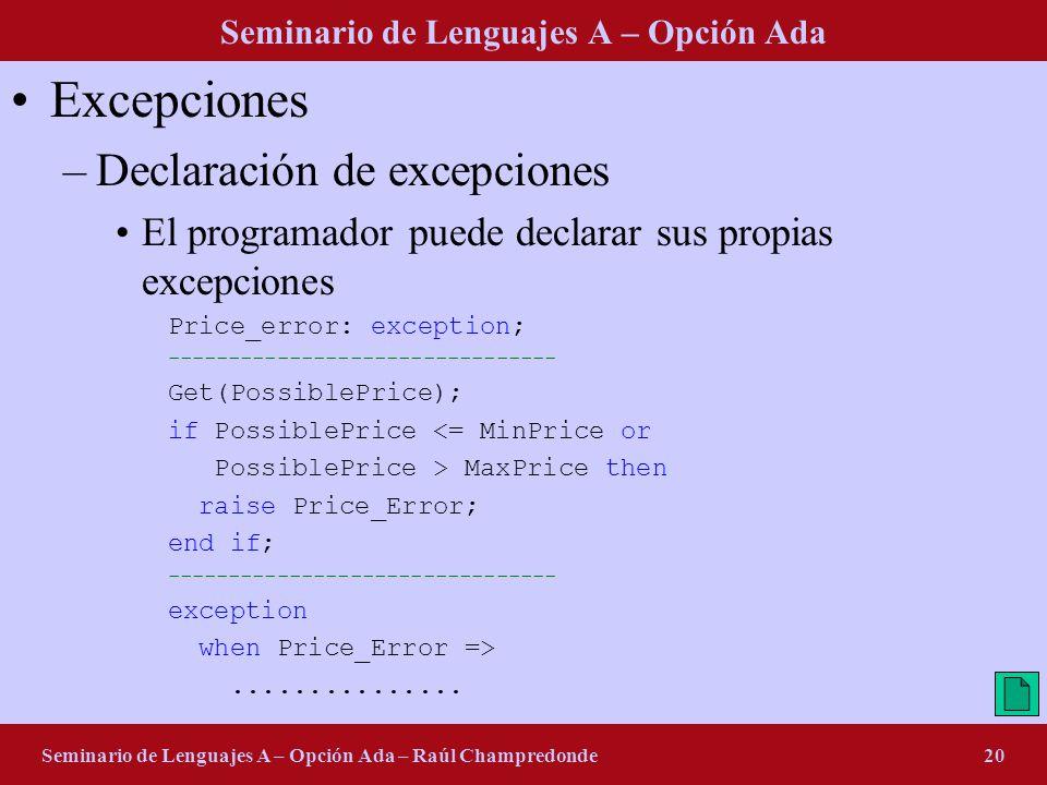Seminario de Lenguajes A – Opción Ada Seminario de Lenguajes A – Opción Ada – Raúl Champredonde20 Excepciones –Declaración de excepciones El programad