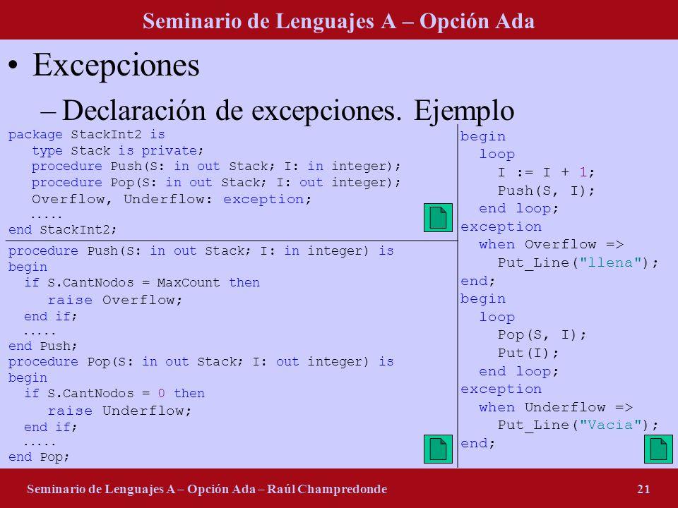 Seminario de Lenguajes A – Opción Ada Seminario de Lenguajes A – Opción Ada – Raúl Champredonde21 Excepciones –Declaración de excepciones. Ejemplo pac