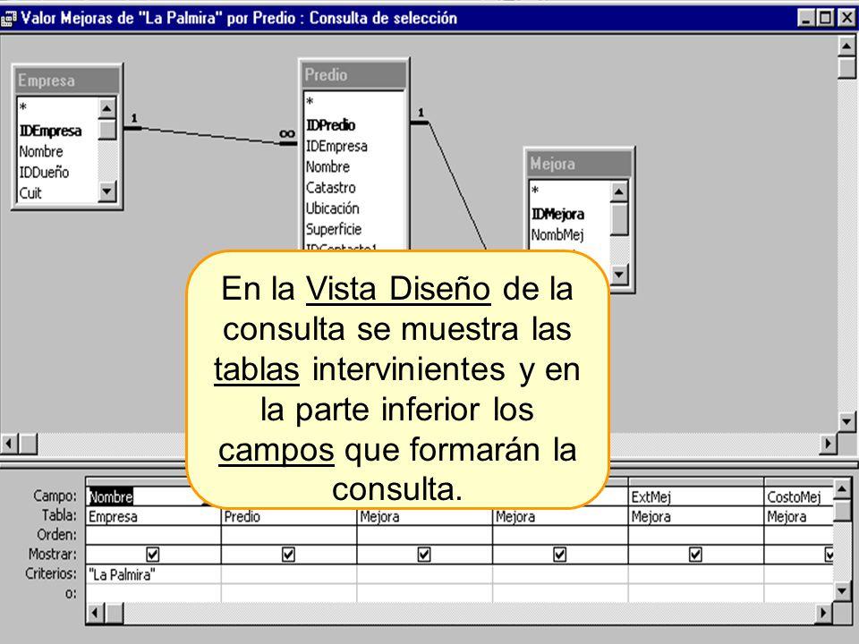 En la Vista Diseño de la consulta se muestra las tablas intervinientes y en la parte inferior los campos que formarán la consulta.