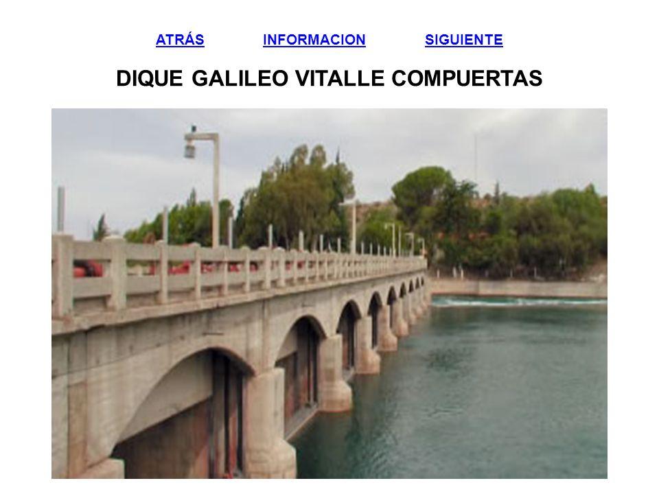 ATRÁSATRÁS INFORMACION SIGUIENTE DIQUE GALILEO VITALLE COMPUERTASINFORMACIONSIGUIENTE