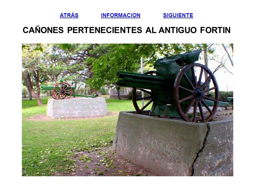 ATRÁSATRÁS INFORMACION SIGUIENTE CAÑONES PERTENECIENTES AL ANTIGUO FORTININFORMACIONSIGUIENTE