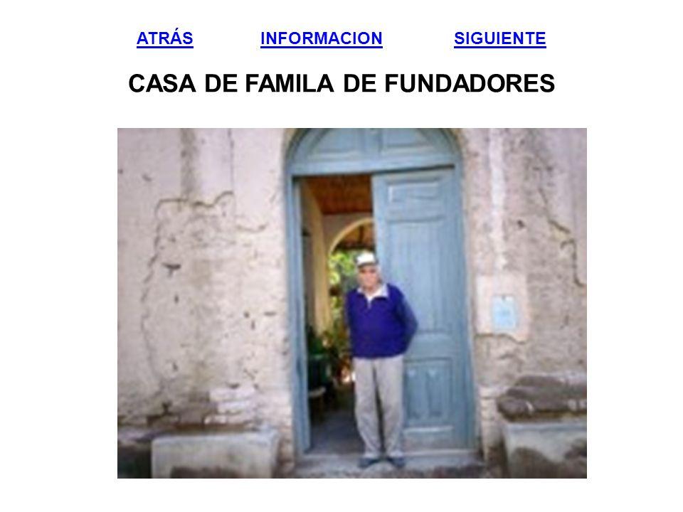 ATRÁSATRÁS INFORMACION SIGUIENTE CASA DE FAMILA DE FUNDADORESINFORMACIONSIGUIENTE