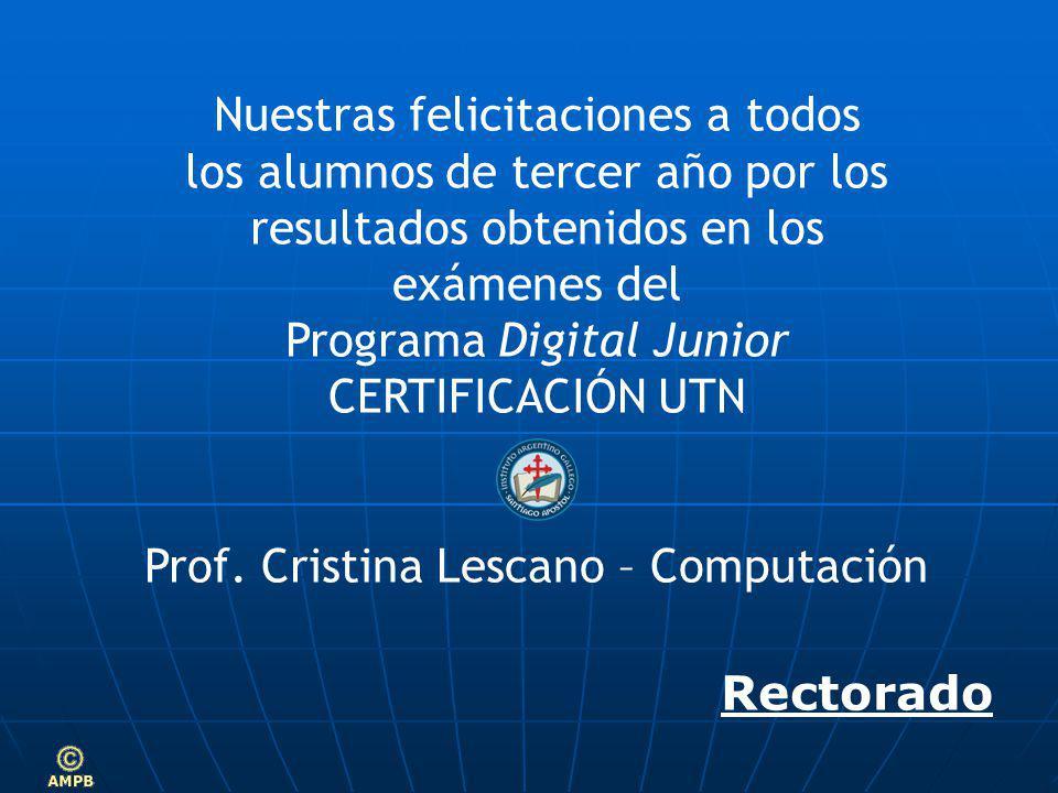 Nuestras felicitaciones a todos los alumnos de tercer año por los resultados obtenidos en los exámenes del Programa Digital Junior CERTIFICACIÓN UTN Prof.
