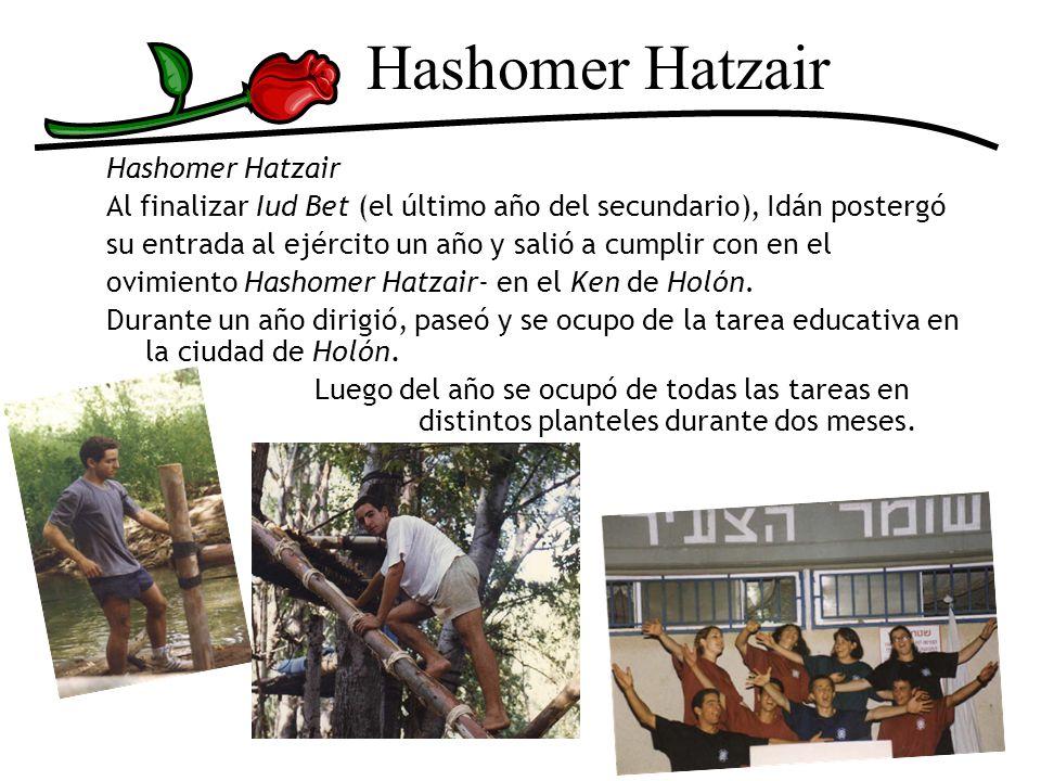 Hashomer Hatzair Al finalizar Iud Bet (el último año del secundario), Idán postergó su entrada al ejército un año y salió a cumplir con en el ovimient