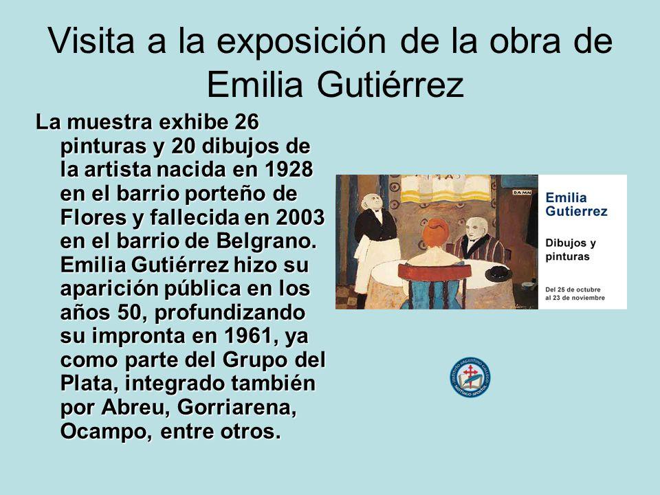 Visita a la exposición de la obra de Emilia Gutiérrez La muestra exhibe 26 pinturas y 20 dibujos de la artista nacida en 1928 en el barrio porteño de Flores y fallecida en 2003 en el barrio de Belgrano.