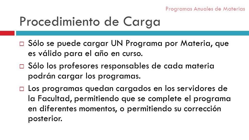 Procedimiento de Carga Sólo se puede cargar UN Programa por Materia, que es válido para el año en curso.