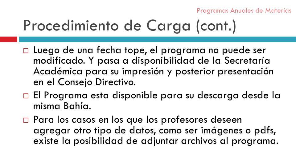 Procedimiento de Carga (cont.) Luego de una fecha tope, el programa no puede ser modificado.