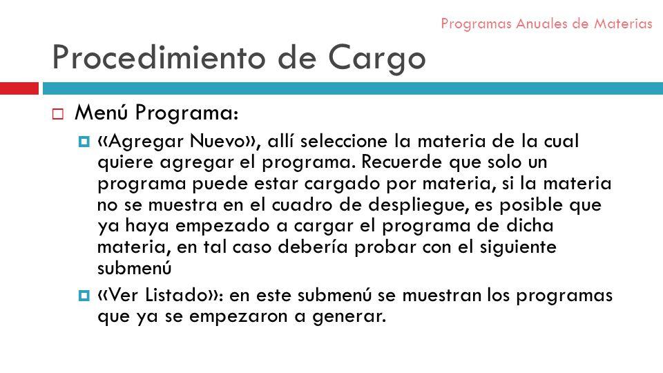 Procedimiento de Cargo Menú Programa: «Agregar Nuevo», allí seleccione la materia de la cual quiere agregar el programa.