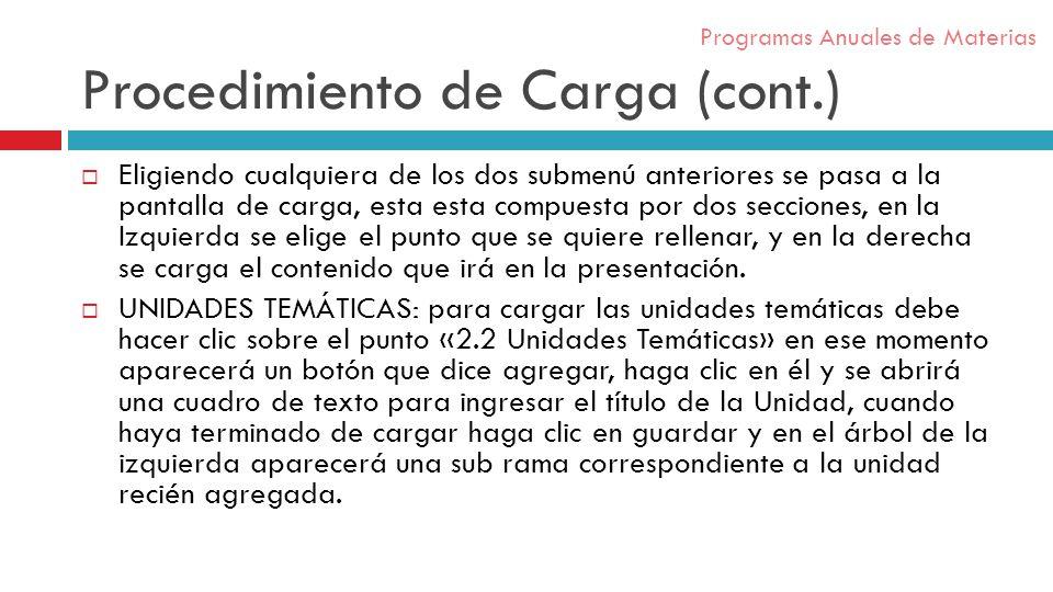 Procedimiento de Carga (cont.) Documento de Word: el sistema esta preparado para generar un Documento de Word, lo puede hacer en cualquier momento, no importa si el programa esta cargado en su totalidad.