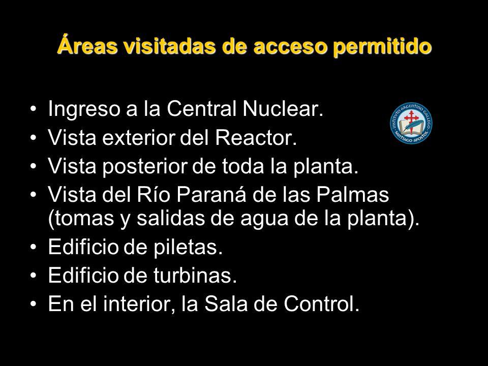 Áreas visitadas de acceso permitido Ingreso a la Central Nuclear.