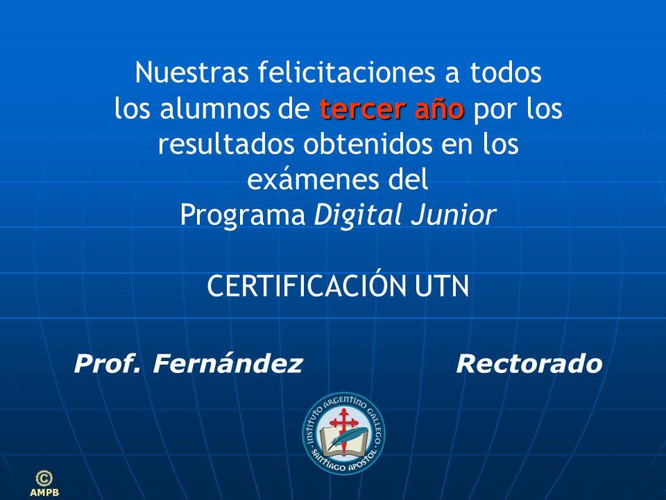 Nuestras felicitaciones a todos tercer año los alumnos de tercer año por los resultados obtenidos en los exámenes del Programa Digital Junior CERTIFICACIÓN UTN Prof.