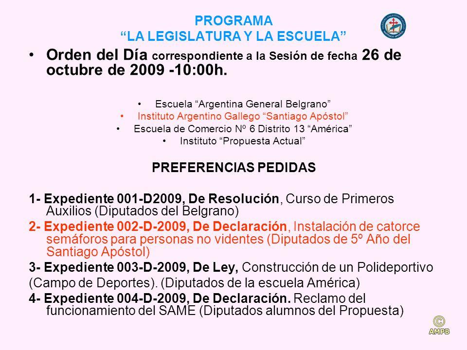 PROGRAMA LA LEGISLATURA Y LA ESCUELA Orden del Día correspondiente a la Sesión de fecha 26 de octubre de 2009 -10:00h.