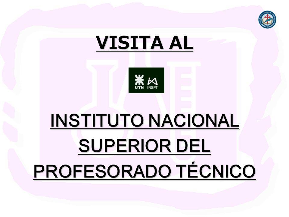 VISITA AL INSTITUTO NACIONAL SUPERIOR DEL PROFESORADO TÉCNICO