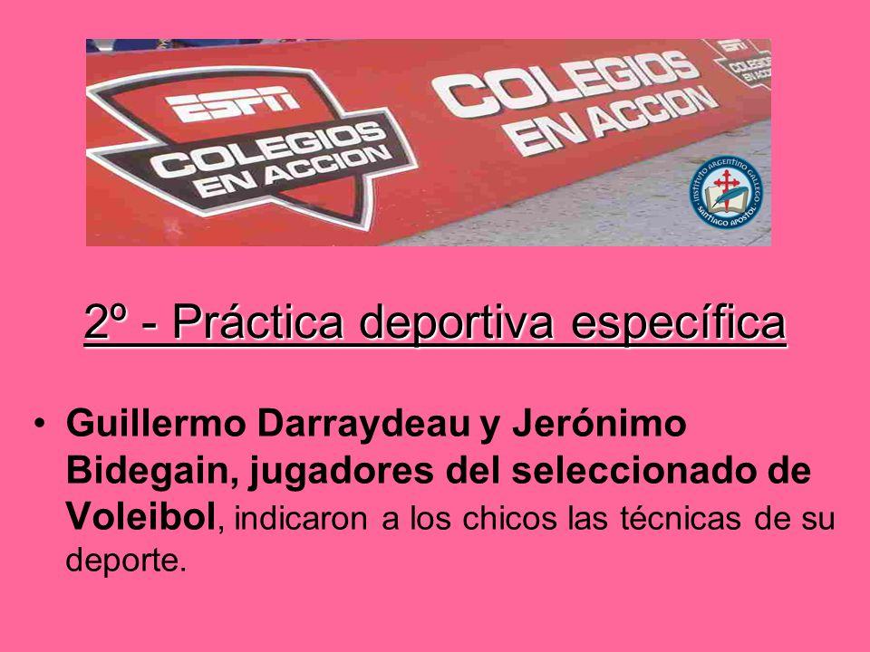 2º - Práctica deportiva específica Guillermo Darraydeau y Jerónimo Bidegain, jugadores del seleccionado de Voleibol, indicaron a los chicos las técnicas de su deporte.