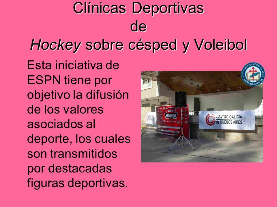 Clínicas Deportivas de Hockey sobre césped y Voleibol Esta iniciativa de ESPN tiene por objetivo la difusión de los valores asociados al deporte, los cuales son transmitidos por destacadas figuras deportivas.