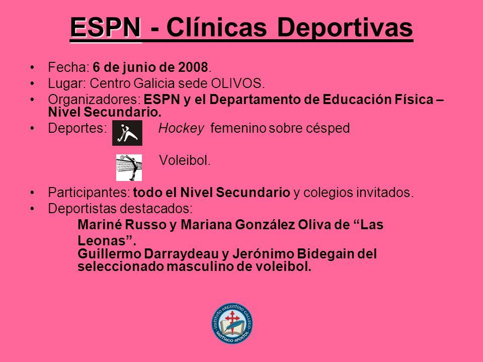 ESPN ESPN - Clínicas Deportivas Fecha: 6 de junio de 2008.
