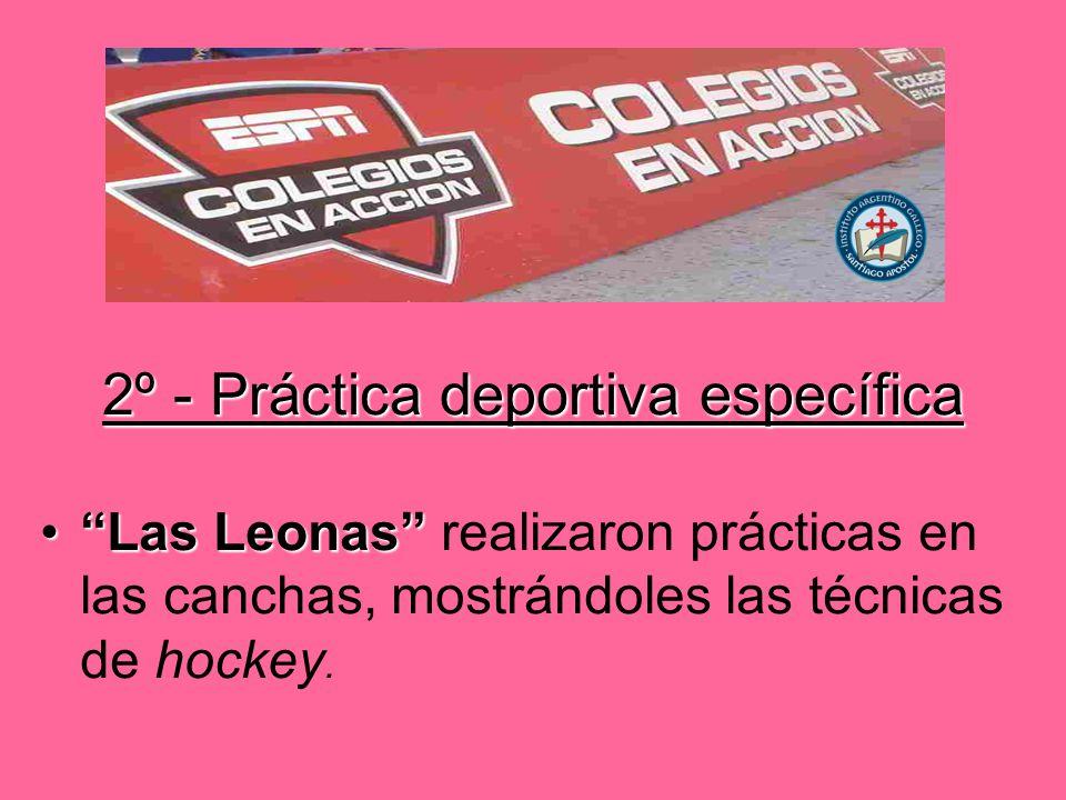 2º - Práctica deportiva específica Las Leonas realizaron prácticas en las canchas, mostrándoles las técnicas de hockey.