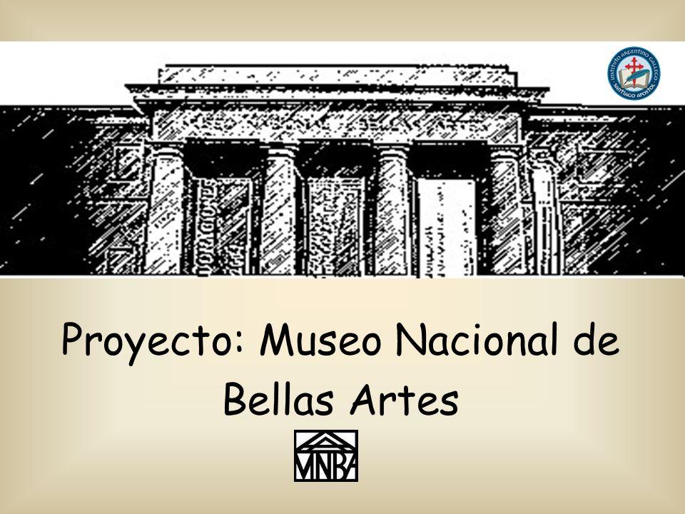 Proyecto: Museo Nacional de Bellas Artes