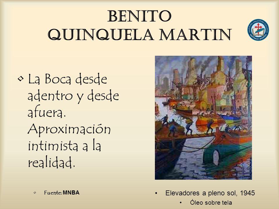 BENITO QUINQUELA MARTIN La Boca desde adentro y desde afuera. Aproximación intimista a la realidad. Elevadores a pleno sol, 1945 Óleo sobre tela Fuent