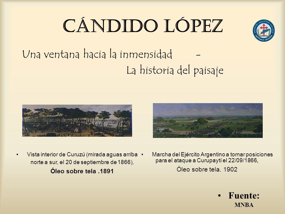 CÁNDIDO LÓPEZ Una ventana hacia la inmensidad - La historia del paisaje Marcha del Ejército Argentino a tomar posiciones para el ataque a Curupaytí el
