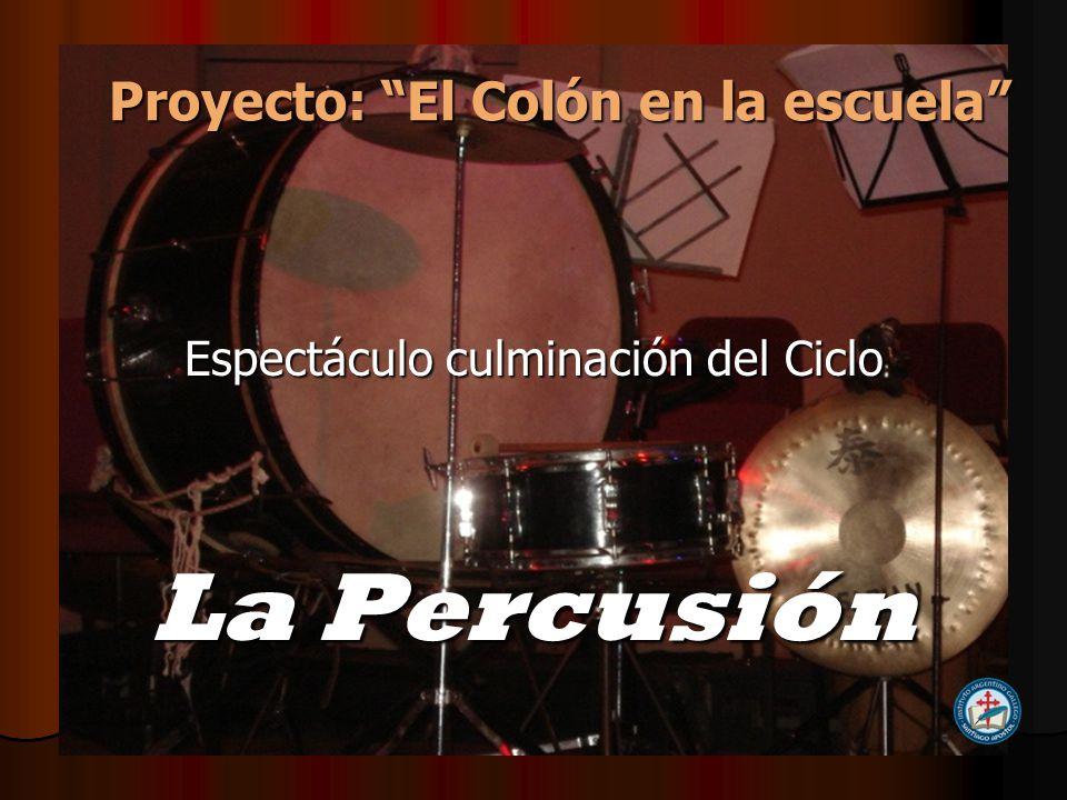 Proyecto: El Colón en la escuela Espectáculo culminación del Ciclo La Percusión